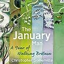 The January Man: A Year of Walking Britain Hörbuch von Christopher Somerville Gesprochen von: Christopher Somerville