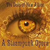 The Dolls of New Albion: a Steampunk Opera