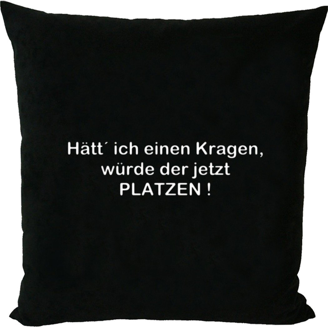 Kissen mit Füllung / Sofakissen mit Spruch – Hätte ich einen Kragen, würde der jetzt platzen ! – – Witzige Sprüche günstig online kaufen
