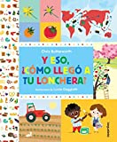 Y eso, �c�mo lleg� a tu lonchera? / How Did That Get in My Luchbox? The Story of Food (Spanish Edition)