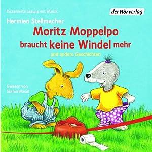 Moritz Moppelpo braucht keine Windel mehr und andere Geschichten Hörspiel