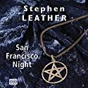 San Francisco Night Audiobook by Stephen Leather Narrated by Paul Thornley