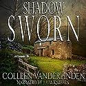 Shadow Sworn: Copper Falls, Book 2 Audiobook by Colleen Vanderlinden Narrated by Julia Knippen