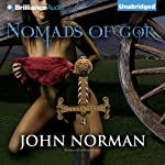 Nomads of Gor: Gorean Saga, Book 4 (       UNABRIDGED) by John Norman Narrated by Ralph Lister