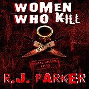 Women Who Kill (Serial Killers) | [RJ Parker]