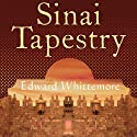 Sinai Tapestry Audiobook by Edward Whittemore Narrated by Brian Troxell