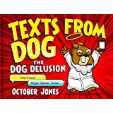 Texts From Dog: The Dog Delusion (English Edition)