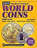 2015 Standard Catalog of World Coins 2001-Date (Standard Catalog of World Coins: 2001-Present)