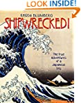 Shipwrecked!: The True Adventures of...