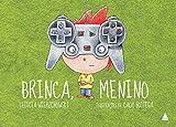 img - for Brinca, Menino (Em Portuguese do Brasil) book / textbook / text book