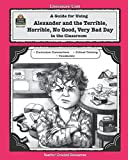 img - for A Guide for Using Alexander and the Terrible, Horrible, No Good, Very Bad Day in the Classroom book / textbook / text book