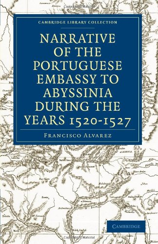 Narrative of the Portuguese Embassy to Abyssinia During the Years 1520-1527 (Cambridge Library Collection - Hakluyt First Series)