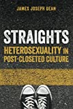 img - for Straights: Heterosexuality in Post-Closeted Culture book / textbook / text book
