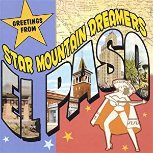 Star Mountain Dreamers -  Greetings From El Paso