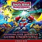 Angry Birds Transformers: Game Codes, Telepods, Toys, Download Guide Unofficial Hörbuch von Chala Dar Gesprochen von: Victor Hugo Martinez