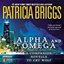 Alpha and Omega: A Novella from On the Prowl (       UNABRIDGED) by Patricia Briggs Narrated by Holter Graham
