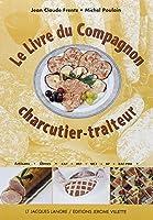 Le livre du compagnon charcutier-traiteur (CAP-BP-Bac-Pro)