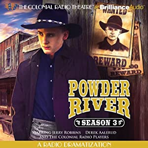 Powder River - Season Three: A Radio Dramatization | [Jerry Robbins]