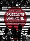 Orizzonte Giappone: Viaggio fra cultura, cucina e natura di un paese all'apparenza incomprensibile (Guide d'autore) (Italian Edition)