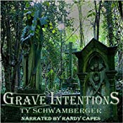 Grave Intentions | [Ty Schwamberger]