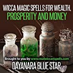 Wicca: Magic Spells for Wealth, Prosperity and Money | Dayanara Blue Star
