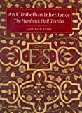 An Elizabethan Inheritance: The Hardwick Hall Textiles (1905400217) by Santina M Levey