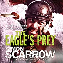 The Eagle's Prey (Eagles of the Empire 5): Cato & Macro: Book 5 Audiobook by Simon Scarrow Narrated by Jonathan Keeble