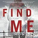 Find Me: A Novel Audiobook by J. S. Monroe Narrated by Katharine McEwan, Alex Wyndham, Derek Perkins