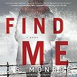 Find Me: A Novel | J. S. Monroe
