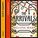 The Arrivals Audiobook by Melissa Marr Narrated by Matt Burns