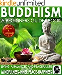 Buddhism: A Beginners Guide Book For...