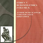 Ethics Volume Five: Business Ethics, Volume 5 | [Henry Harrison Epps Jr]