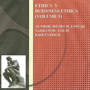 Ethics Volume Five Audiobook