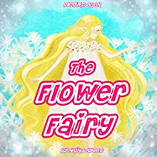 The Flower Fairy Audiobook by Akika Ayano Narrated by Tiffany Marz