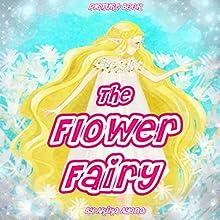 The Flower Fairy | Livre audio Auteur(s) : Akika Ayano Narrateur(s) : Tiffany Marz