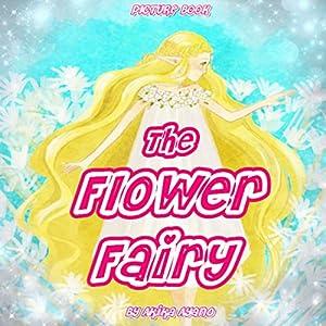 The Flower Fairy Hörbuch von Akika Ayano Gesprochen von: Tiffany Marz