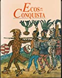 img - for Ecos de la conquista (Spanish Edition) book / textbook / text book