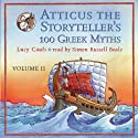 Atticus the Storyteller's 100 Greek Myths Volume 2 (       UNABRIDGED) by Lucy Coats Narrated by Simon Russell Beale