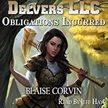 Obligations Incurred: Delvers LLC, Book 2 Audiobook by Blaise Corvin Narrated by Jeff Hays