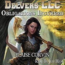 Obligations Incurred: Delvers LLC, Book 2 | Livre audio Auteur(s) : Blaise Corvin Narrateur(s) : Jeff Hays
