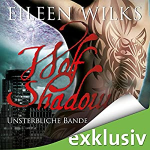 Unsterbliche Bande (Wolf Shadow 9) Hörbuch