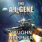 The A.I. Gene: A.I. Destroyer, Book 2 | Vaughn Heppner