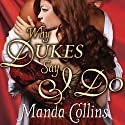 Why Dukes Say I Do: Wicked Widows, Book 1 (       UNABRIDGED) by Manda Collins Narrated by Anne Flosnik