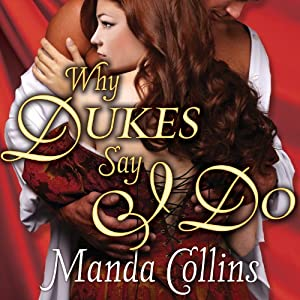 Why Dukes Say I Do: Wicked Widows, Book 1 | [Manda Collins]