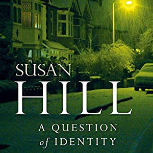A Question of Identity: Simon Serrailler, Book 7 | [Susan Hill]