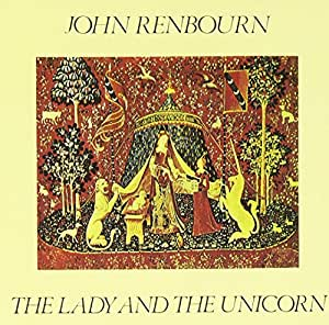 RENBOURN, JOHN - LADY AND THE UNICORN