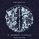 Dreams and Shadows (       UNABRIDGED) by C. Robert Cargill Narrated by Vikas Adam