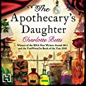 The Apothecary's Daughter (       UNABRIDGED) by Charlotte Betts Narrated by Anne Dover