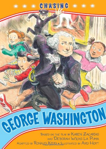 Chasing George Washington (Kennedy Center Presents: Capital Kids)
