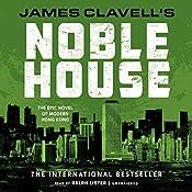 Noble House: The Epic Novel of Modern Hong Kong: The Asian Saga, Book 5 | James Clavell